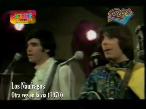 Los Naufragos - Otra vez en la via (retro video con musica editada) HQ