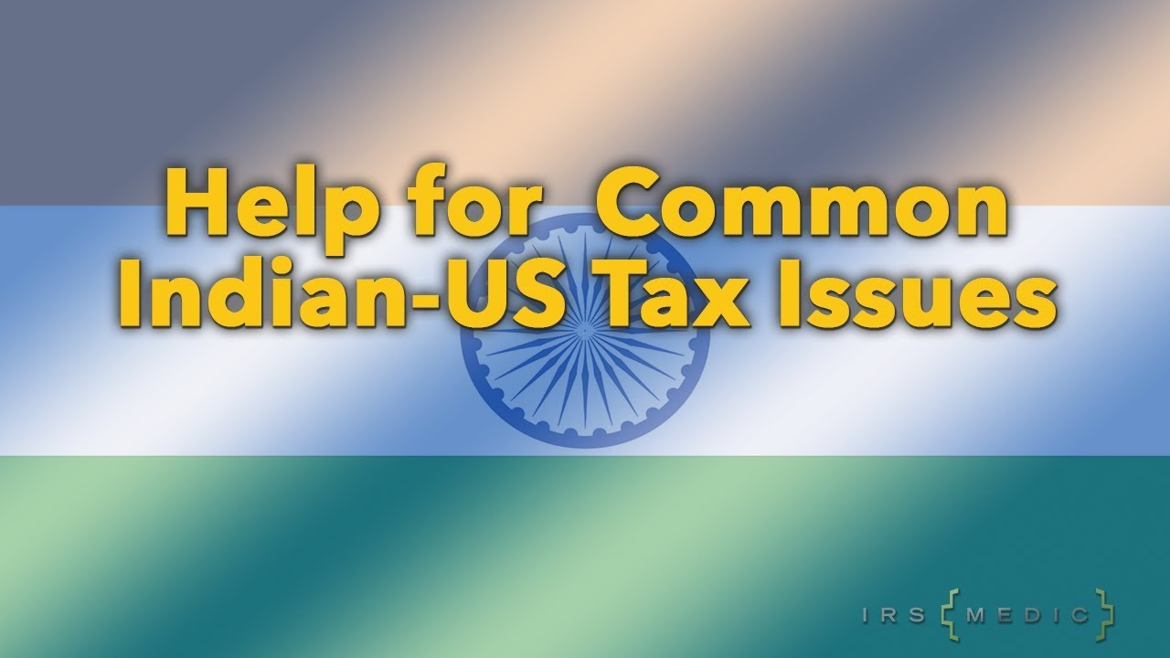 Help with common US tax issues for US-Indian persons