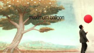 Maximum Balloon | Teaser | Interscope