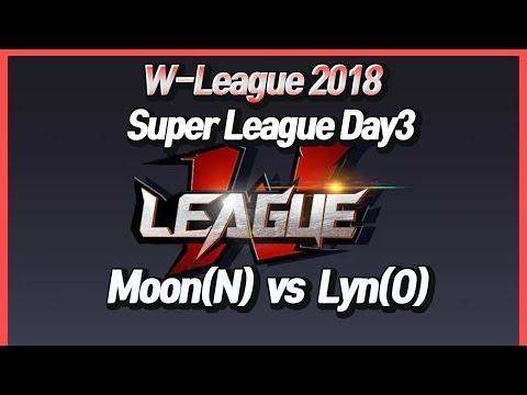 워크3 W-League : Super League Day3 - Moon(N) Vs Lyn(O)