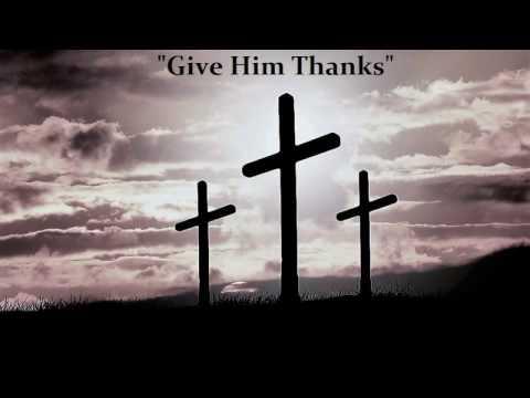 """Give Him Thanks"" - Church of God Choir Columbus, GA"