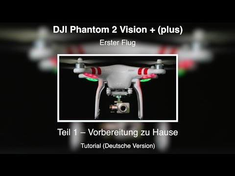 DJI Phantom 2 Vision PLUS #14 - 1. Flug - Teil 1 (Deutsche Version)