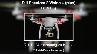 DJI Phantom 2 Vision PLUS #14 - 1. Flug - Teil 1 (Deutsche Version)