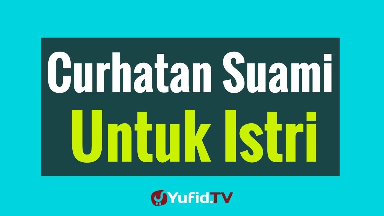 Curhatan Suami untuk Istri - Poster Dakwah Yufid TV