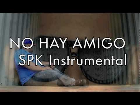 SPK Instrumental, No Hay Amigo (Jose Reyes, Voltio, Vakero, Big Mato, El Poeta)