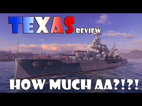 World of Warships - Texas Review - How Much AA?!?!?!