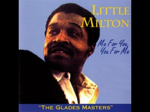 Me For You and You For Me _ Little Milton