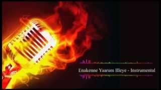 Enakenne Yaarum Illeye - Karaoke