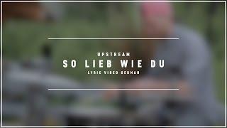 UPSTREAM - So liebt wie du (Lyric Video German)