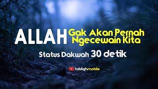 Download lagu ALLAH Gak Akan Pernah Ngecewain Kita - Status WA Islami 30 detik
