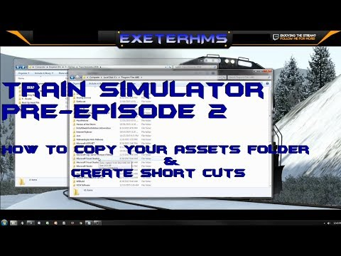 Train Simulator 2016/17/18 How To Copy your Assets folder & Create Short Cuts Pre Episode 2