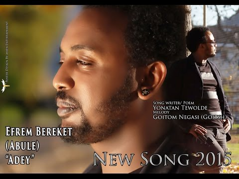 Efrem Bereket (Abule) - Adey | ኣደይ - New Eritrean Music 2015 (Official Video)