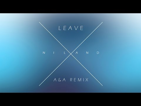 Niland - Leave A&A Remix (Audio)