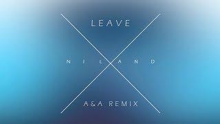 Niland - Leave A&A Remix