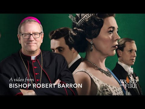 """Bishop Barron on """"The Crown"""" and the Primacy of Grace"""