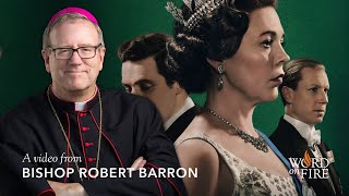 "Bishop Barron on ""The Crown"" and the Primacy of Grace"