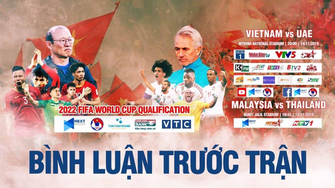 BÌNH LUẬN TRƯỚC TRẬN | VIỆT NAM - UAE | VÒNG LOẠI WORLD CUP 2022