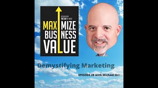 MP Podcast Episode 28  - Demystifying Marketing with Michael Orr