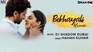 Download Lagu Bekhayali Remix DJ Shadow Dubai Kabir Singh Shahid Kapoor Kiara Advani MP3