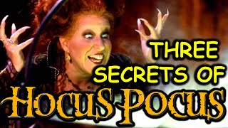 Three secrets of Hocus Pocus (1993)