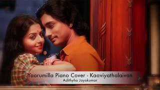Yaarumilla Piano Cover Kaaviyathalaivan.mp3