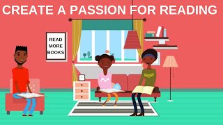 4 Practical Steps to Encourage a Passion for Reading