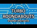 Turbo Roundabouts - A better alternative