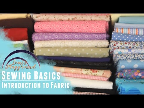 Sewing Basics: Introduction to fabrics