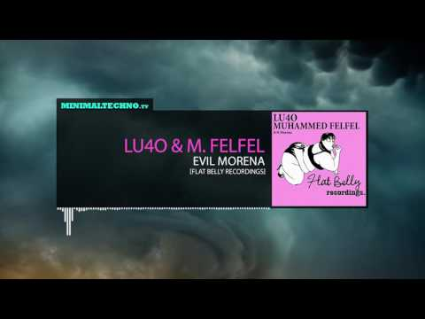 Lu4o & Muhammed Felfel Evil Morena (Flat Belly Recordings)
