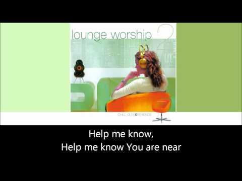 Lounge Worship vol.2 - Draw Me Close to You (+lyrics)