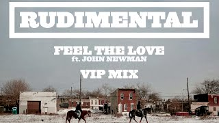 Rudimental - Feel The Love ft. John Newman (Rudimental VIP) [Official]