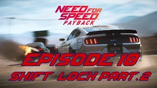[Need For Speed: Payback] - Épisode 18 : Shift Lock (Part.2) !