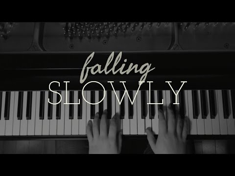 FALLING SLOWLY from Once  Piano