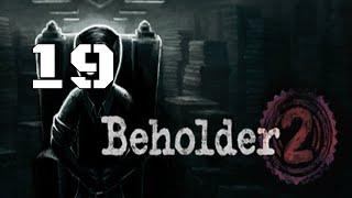 Beholder 2 Part 19