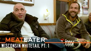 Opening Day with Joe Rogan: Wisconsin Whitetail Pt. 1 | S4E07 | MeatEater