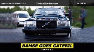 Bamse Goes Gatebil - Days 0 & 1