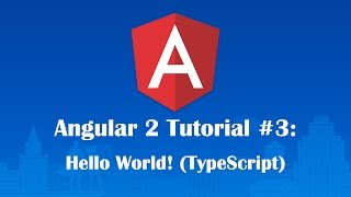 angular 2 tutorial 3 sublime text typescript hello world