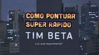 como pontuar super rápido no Tim Beta