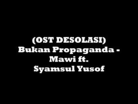 (OST DESOLASI)Bukan Propaganda Mawi ft. Syamsul Yusof