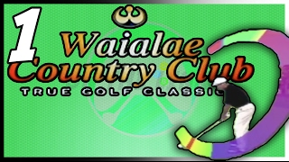 Waialae Country Club: True Golf Classics | Spice? | Part 1 | On The Links Gaming
