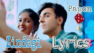 Zindagi (Lyrics Video) - Papon | Ayushmann Khurrana | Sachin - Jigar | Bala