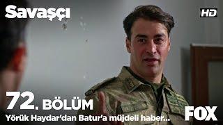Yörük Haydar'dan Batur'a müjdeli haber... Savaşçı 72. Bölüm