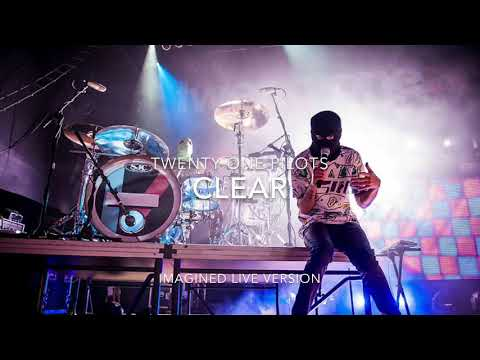 twenty one pilots: Clear (imagined live version)