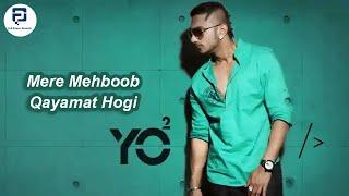 Yo Yo Honey Singh II Mere Mehboob Qayamat Hogi II Lyrics II Official Video Song