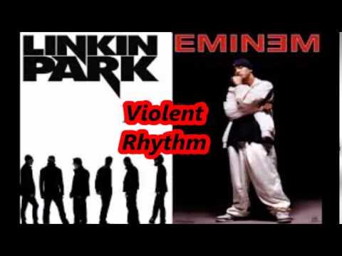 Eminem and Linkin Park - Violent Rhythm