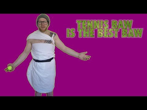 Tennis baw is the best baw | Link and Lorne