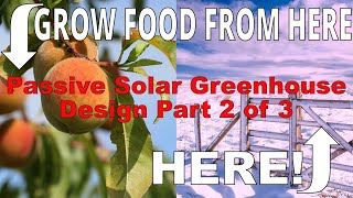 Passive Solar Greenhouse Design Pt 2/3: Heating, Glazing and Ventilating Greenhouses