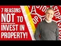 """7 Reasons NOT To Invest In Property """"Your First Four Houses"""""""