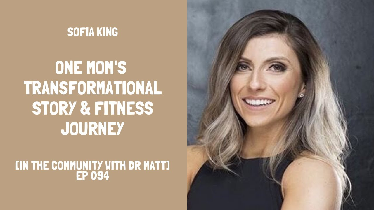 Sofia's Transformational Story, Fitness Journey and Tips [ep. 094]