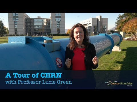 A Tour of CERN with Professor Lucie Green